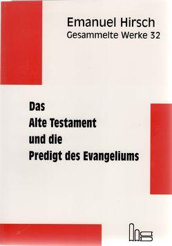 Emanuel Hirsch – Gesammelte Werke / Das Alte Testament und die Predigt des Evangeliums von Hirsch,  Emanuel, Müller,  Hans Martin
