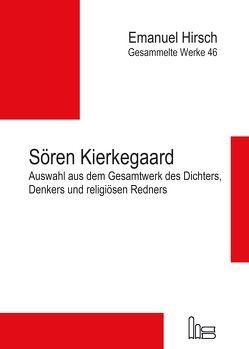 Emanuel Hirsch – Gesammelte Werke / Sören Kierkegaard von Hauschildt,  Friedrich, Hirsch,  Emanuel, Kierkegaard,  Soeren