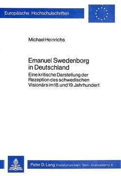 Emanuel Swedenborg in Deutschland von Heinrichs,  Michael