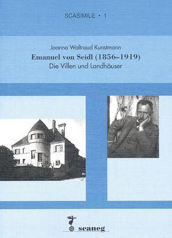 Emanuel von Seidl (1856-1919) von Kunstmann,  Joanna W