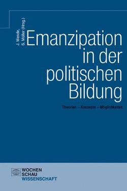 Emanzipation in der politischen Bildung von Mende,  Janne, Müller,  Stefan
