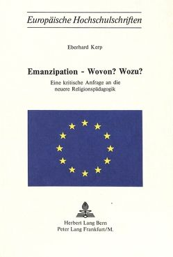 Emanzipation – wovon? wozu? von Kerp,  Eberhard