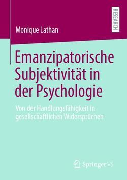 Emanzipatorische Subjektivität in der Psychologie von Lathan,  Monique