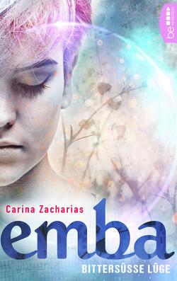Emba – Bittersüße Lüge von Zacharias,  Carina
