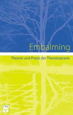 Embalming von Fachverlag des deutschen Bestattungsgewerbes GmbH, Mayer,  Robert G