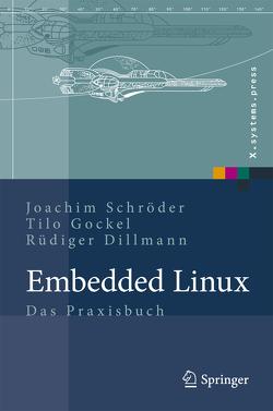 Embedded Linux von Dillmann,  Rüdiger, Gockel,  Tilo, Schroeder,  Joachim