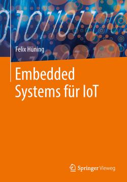 Embedded Systems für IoT von Hüning,  Felix