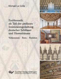Emblematik als Teil der profanen Innenraumgestaltung deutscher Schlösser und Herrenhäuser von La Corte,  Michael