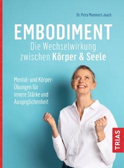 Embodiment – Die Wechselwirkung zwischen Körper & Seele von Mommert-Jauch,  Petra