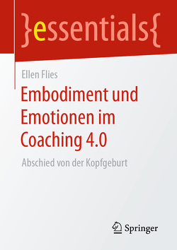 Embodiment und Emotionen im Coaching 4.0 von Flies,  Ellen