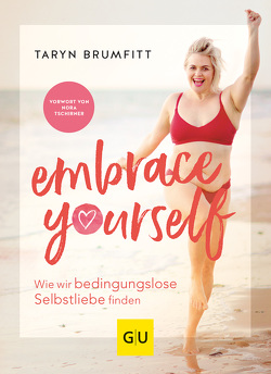 Embrace Yourself von Brumfitt,  Taryn