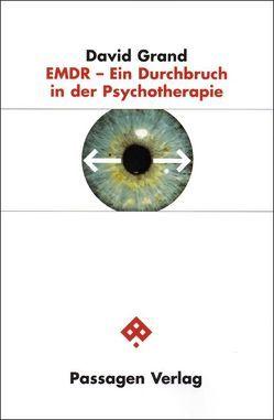EMDR – Ein Durchbruch in der Psychotherapie von Grand,  David, Koßmann,  Cäcilie
