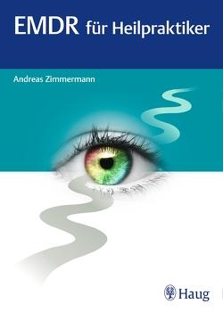 EMDR für Heilpraktiker von Zimmermann,  Andreas