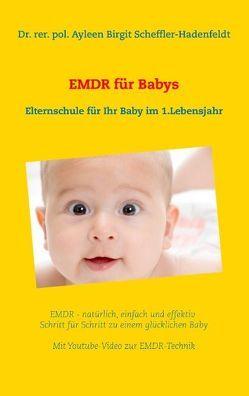 EMDR  für Babys von Scheffler-Hadenfeldt,  Ayleen Birgit