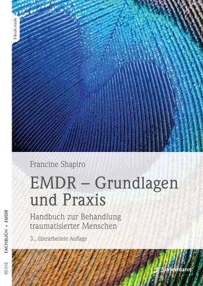 EMDR – Grundlagen und Praxis von Shapiro ,  Francine, Trunk,  Christoph