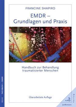 EMDR – Grundlagen und Praxis von Höhr,  Hildegard, Kierdorf,  Theo, Mallett,  Dagmar, Shapiro ,  Francine