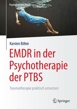 EMDR in der Psychotherapie der PTBS von Böhm,  Karsten
