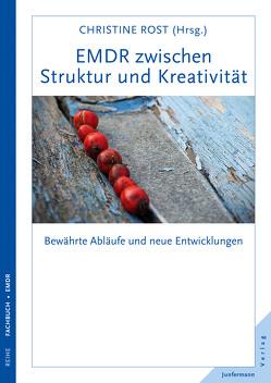 EMDR zwischen Struktur und Kreativität von Rost,  Christine