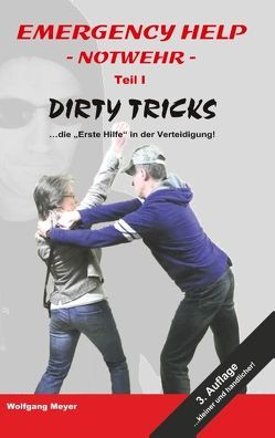 Emergency Help – Notwehr Teil I Dirty Tricks von Meyer,  Wolfgang