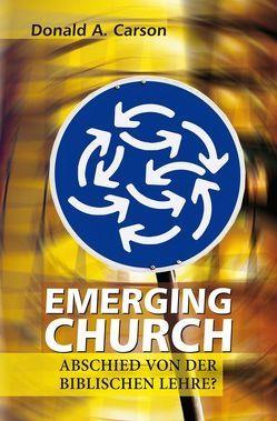 Emerging Church von Carson,  Donald A, Koehler,  Joachim, Otten,  Dieter, Silber,  Heinrich