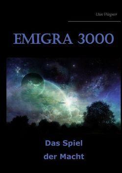 Emigra 3000 von Wagner,  Uwe