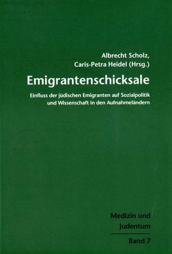 Emigrantenschicksale von Heidel,  Caris P, Scholz,  Albrecht