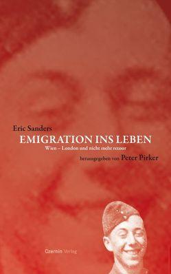 Emigration ins Leben von Pirker,  Peter, Sanders,  Eric