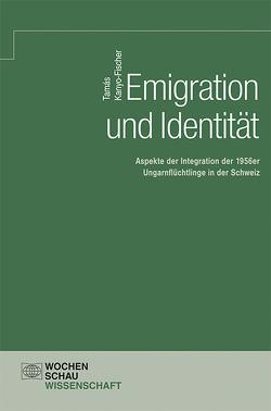 Emigration und Identität von Kanyo-Fischer,  Tamás
