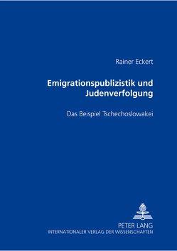 Emigrationspublizistik und Judenverfolgung von Eckert,  Rainer