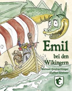Emil bei den Wikingern von Grosser,  Steffen, Kirchschlager,  Michael