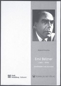 Emil Belzner (1901-1979) – Schriftsteller und Journalist von Krischke,  Roland, Mumm,  Hans M