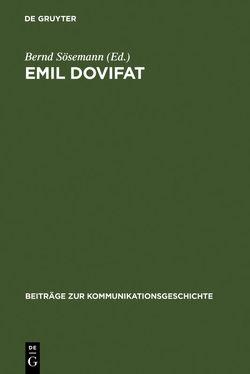 Emil Dovifat von Sösemann,  Bernd, Stöber,  Gunda