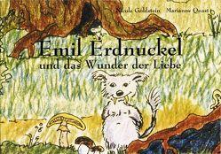 Emil Erdnuckel und das Wunder der Liebe von Goldstein,  Nicole, Quast,  Marianne