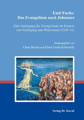 Emil Fuchs: Das Evangelium nach Johannes von Bernet,  Claus, Fuchs-Kittowski,  Klaus