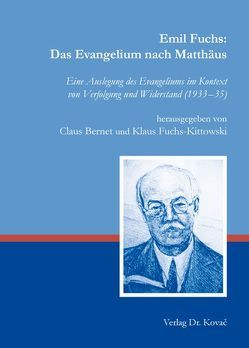 Emil Fuchs: Das Evangelium nach Matthäus von Bernet,  Claus, Fuchs-Kittowski,  Klaus