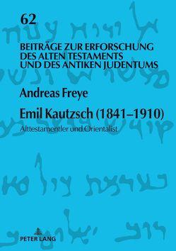 Emil Kautzsch (1841–1910) von Freye,  Andreas