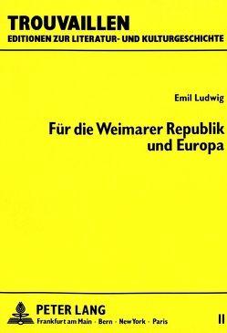 Emil Ludwig: Für die Weimarer Republik und Europa von West,  Franklin C.