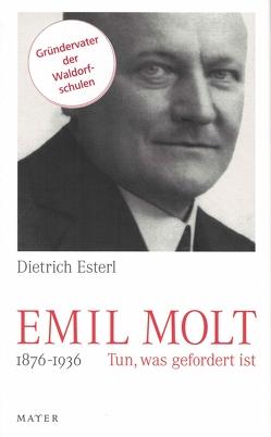 Emil Molt von Esterl,  Dietrich