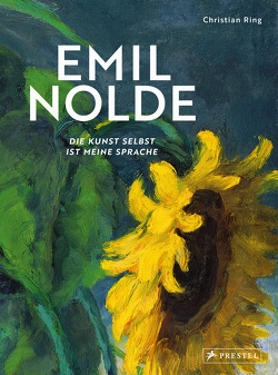 Emil Nolde – Die Kunst selbst ist meine Sprache von Nolde Stiftung Seebüll, Ring,  Christian