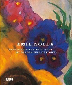 Emil Nolde. Mein Garten voller Blumen. von Reuther,  Manfred