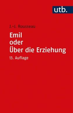 Emil oder Über die Erziehung von Rousseau,  Jean Jaques