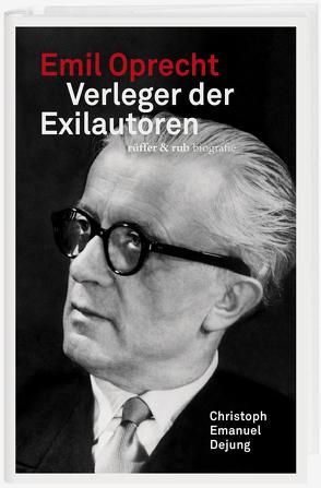 Emil Oprecht von Dejung,  Christoph Emanuel
