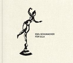 """Emila Schumacher – """"Für Ulla"""" von Emil Schumacher Stiftung, Lotz,  Rouven, Schumacher,  Ulrich"""