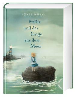 Emilia und der Junge aus dem Meer von Lindermann,  Karin, Schaap,  Annet, Schweikart,  Eva