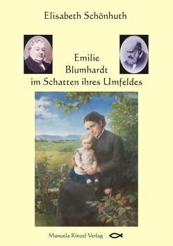 Emilie Blumhardt im Schatten ihres Umfeldes von Schönhuth,  Elisabeth