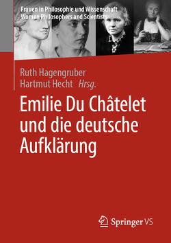 Emilie Du Châtelet und die deutsche Aufklärung von Hagengruber,  Ruth, Hecht,  Hartmut
