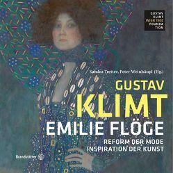 Emilie Flöge – Reform der Mode, Inspiration der Kunst von Tretter,  Sandra, Weinhäupl,  Peter