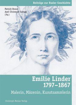 Emilie Linder (1797 – 1867) von Braun,  Patrick, Gampp,  Axel Christoph