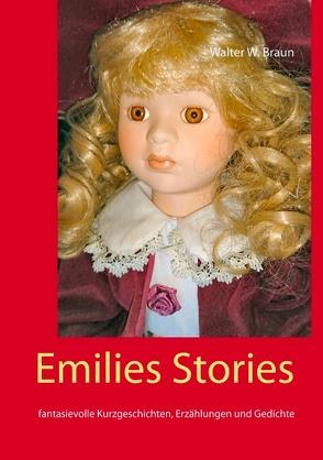 Emilies Stories von Braun,  Walter W.