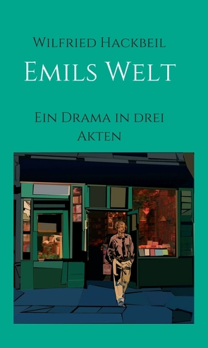 Emils Welt von Hackbeil,  Wilfried